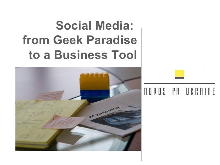 Social Media:  from Geek Paradise to a Business Tool