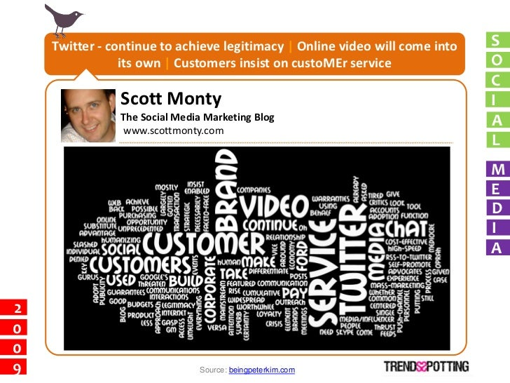 Twitter - continue to achieve legitimacy   Online video will come into   S                 its own   Customers insist on c...