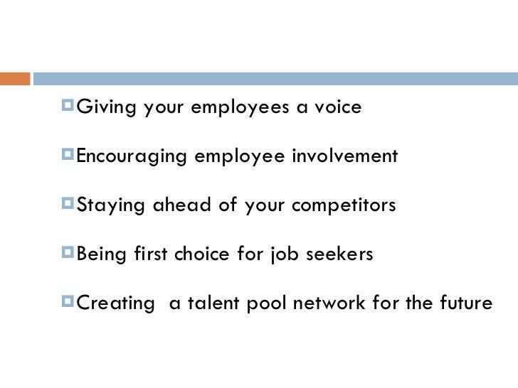 <ul><ul><li>Giving your employees a voice </li></ul></ul><ul><ul><li>Encouraging employee involvement </li></ul></ul><ul><...