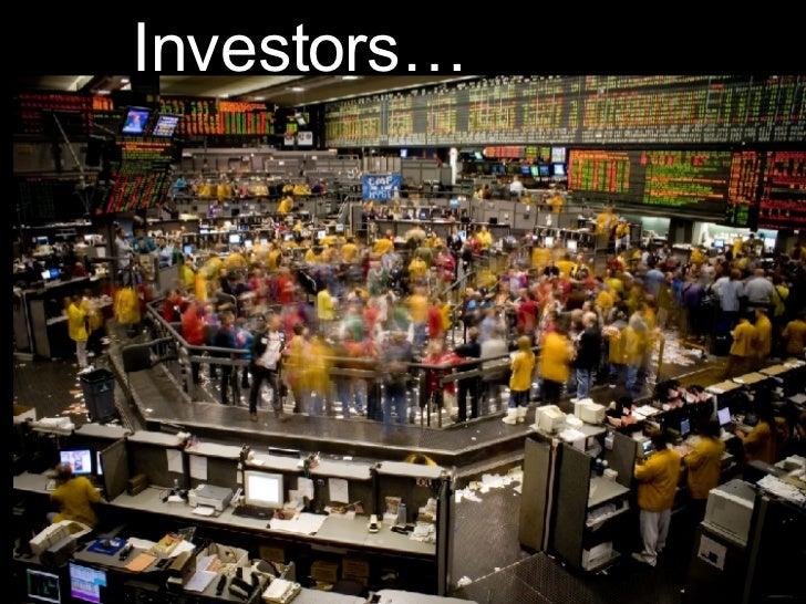 Investors…