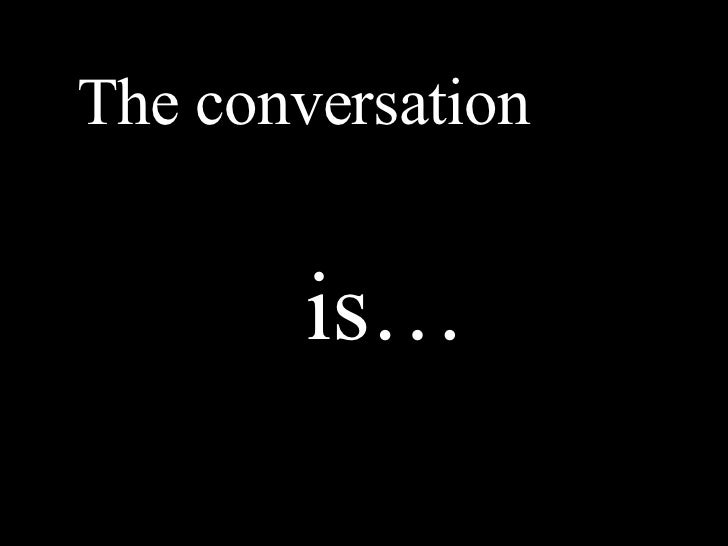 The conversation   is…