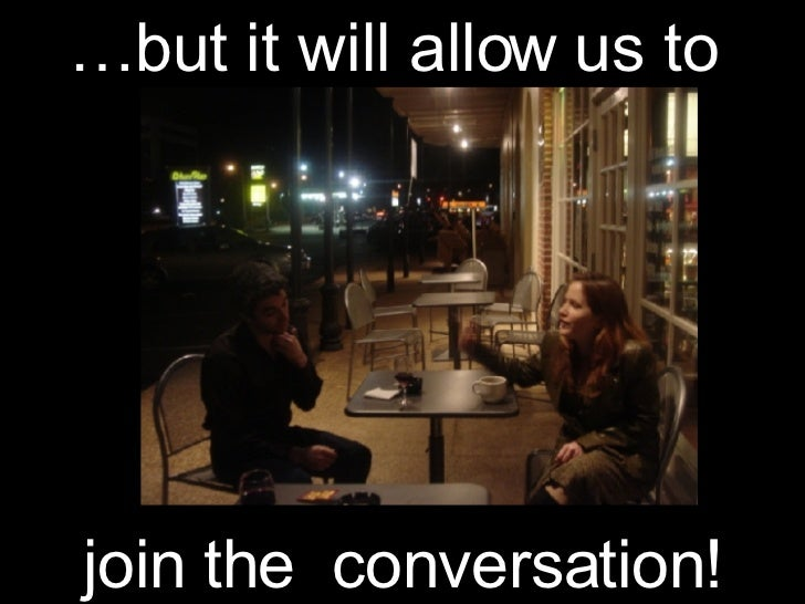 … but it will allow us to join the  conversation!