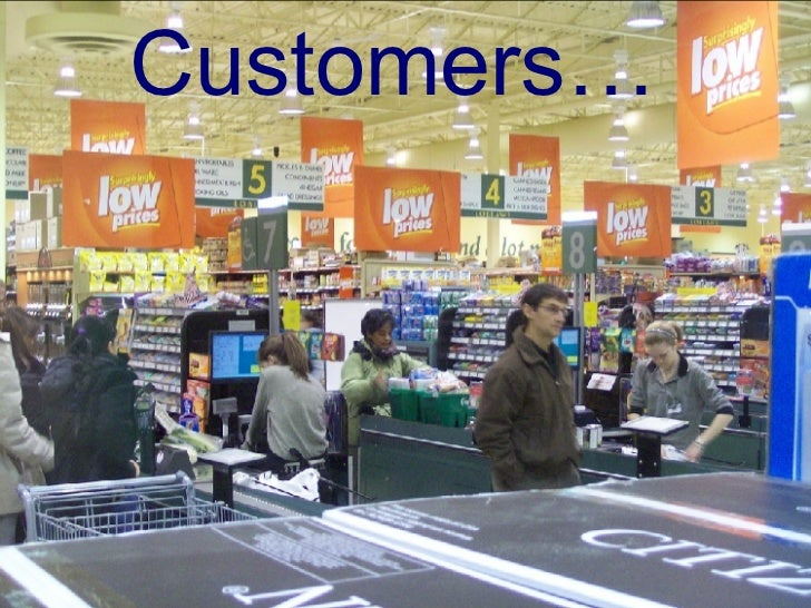 Customers…