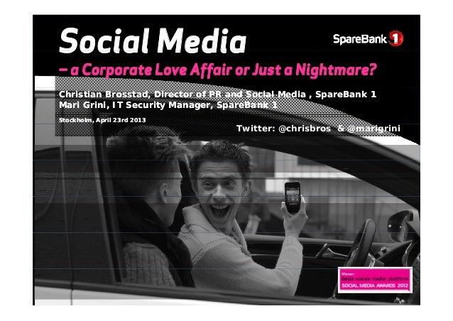 Social MediaSocial Media– a Corporate Love Affair or Just a Nightmare?Christian Brosstad, DirectorChristian Brosstad, Dire...