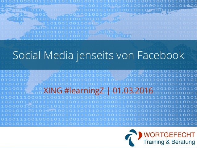 Social Media jenseits von Facebook XING #learningZ | 01.03.2016