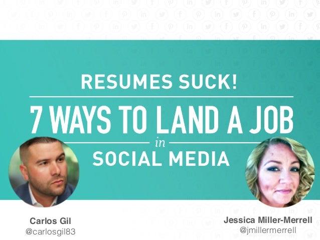 Carlos Gil @carlosgil83! Jessica Miller-Merrell @jmillermerrell!