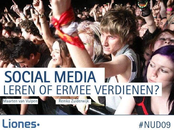 SOCIAL MEDIA LEREN OF ERMEE VERDIENEN? Maarten van Vulpen   Remko Zuiderwijk                                             #...