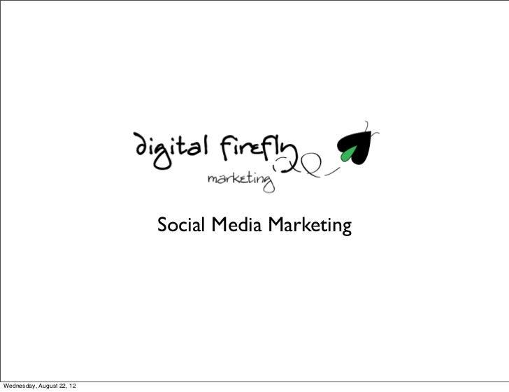 Social Media MarketingWednesday, August 22, 12