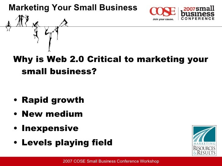 Marketing Your Small Business <ul><li>Why is Web 2.0 Critical to marketing your small business? </li></ul><ul><li>Rapid gr...