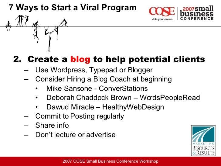 <ul><li>2.  Create a  blog  to help potential clients </li></ul><ul><ul><li>Use Wordpress, Typepad or Blogger </li></ul></...