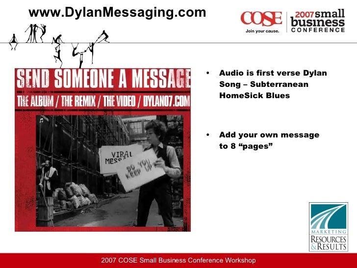 www.DylanMessaging.com <ul><li>Audio is first verse Dylan Song – Subterranean HomeSick Blues </li></ul><ul><li>Add your ow...