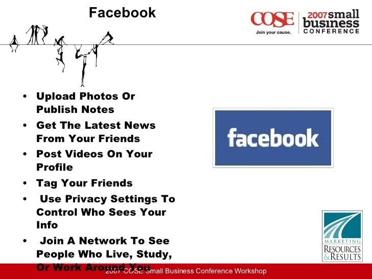 Facebook <ul><li>Upload Photos Or Publish Notes   </li></ul><ul><li>Get The Latest News From Your Friends   </li></ul><ul>...