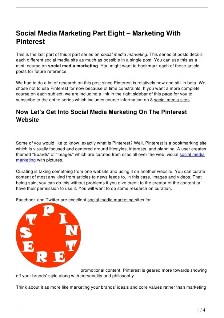 Social Media Marketing Part Eight – Marketing WithPinterestThis is the last part of this 8 part series on social media mar...