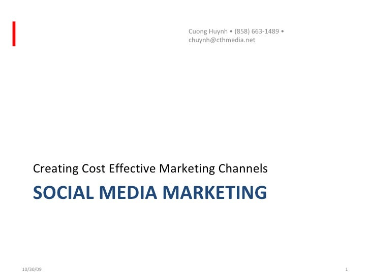 SOCIAL MEDIA MARKETING <ul><li>Creating Cost Effective Marketing Channels </li></ul><ul><li>For Small and Medium Businesse...