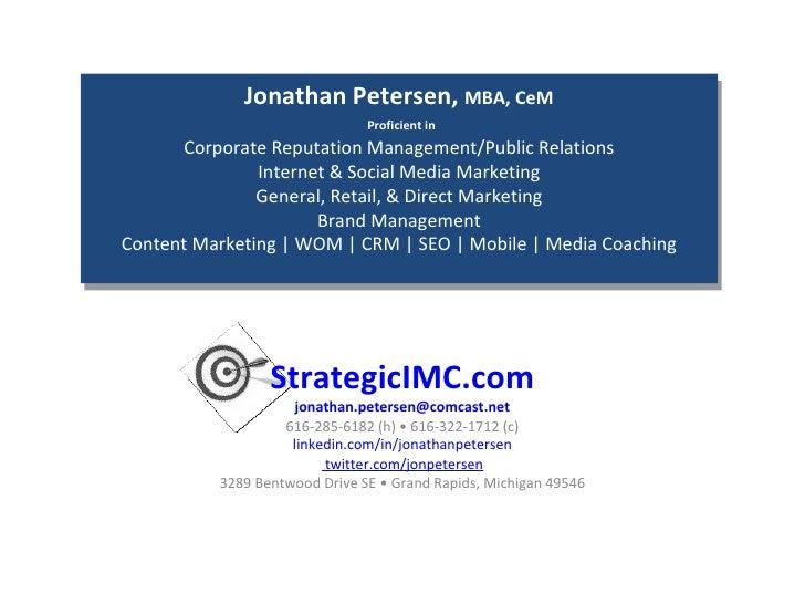 StrategicIMC.com [email_address] 616-285-6182 (h) • 616-322-1712 (c) linkedin.com/in/jonathanpetersen  twitter.com/jonpete...