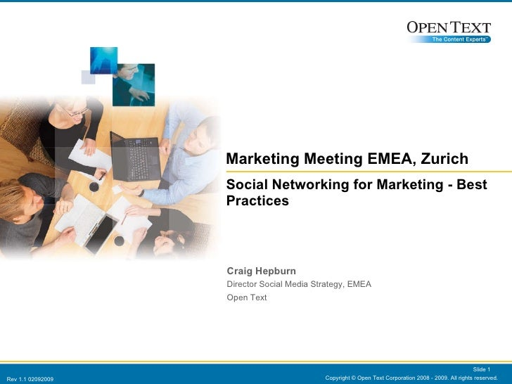 Marketing Meeting EMEA, Zurich Social Networking for Marketing - Best Practices   Copyright © Open Text Corporation 2008 -...