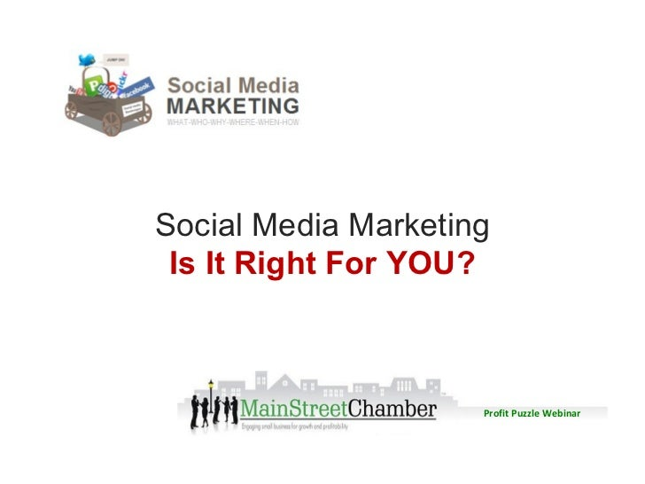 Social Media Marketing Is It Right For YOU? Profit Puzzle Webinar