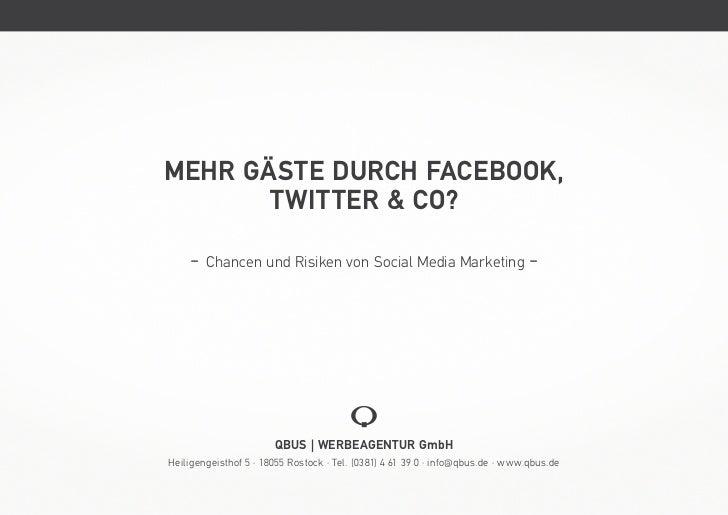 MEHR GÄSTE DURCH FACEBOOK,       TWITTER & CO?    - Chancen und Risiken von Social Media Marketing -                      ...