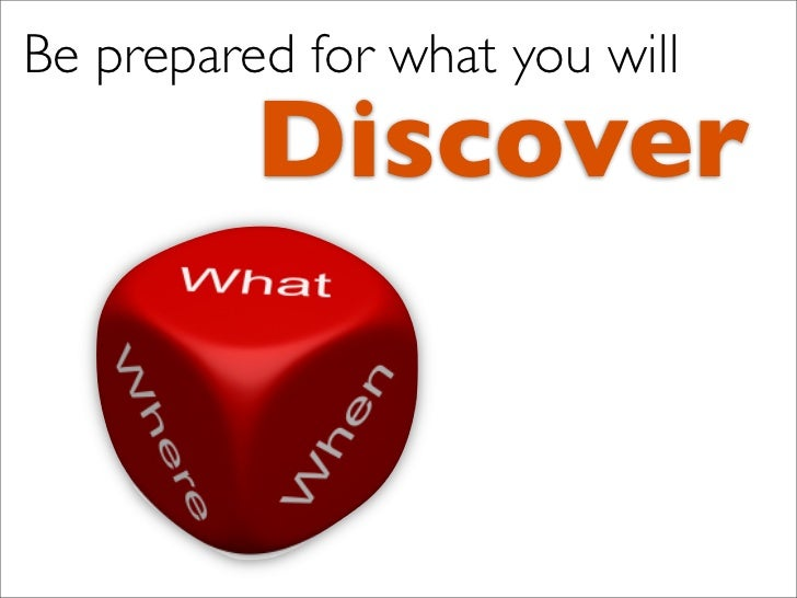 Be prepared for what you will           Discover