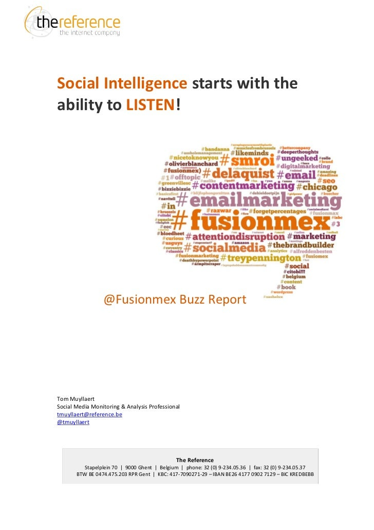 Social Intelligence starts with theability to LISTEN!                 @Fusionmex Buzz ReportTom MuyllaertSocial Media Moni...