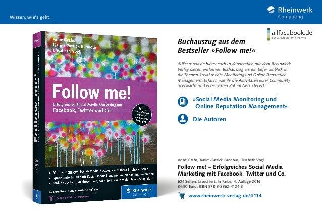 Buchauszug aus dem Bestseller »Follow me!« AllFacebook.de bietet euch in Kooperation mit dem Rheinwerk Verlag diesen exklu...