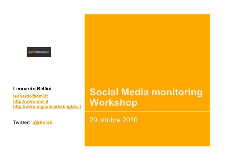 Leonardo Bellini leonardo@dml.it                     Social Media monitoring http://www.dml.it http://www.digitalmarketing...