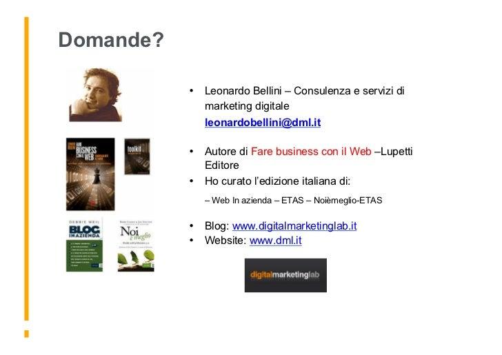 Domande?             • Leonardo Bellini – Consulenza e servizi di               marketing digitale               leonardo...