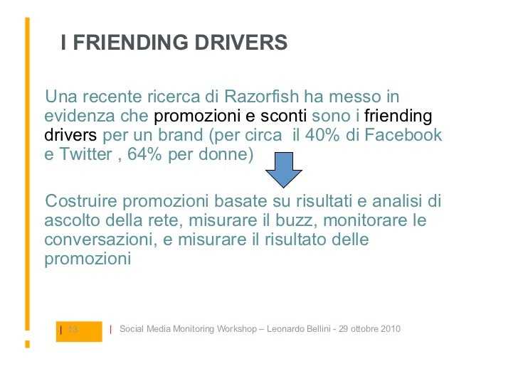 I FRIENDING DRIVERS  Una recente ricerca di Razorfish ha messo in evidenza che promozioni e sconti sono i friending drive...