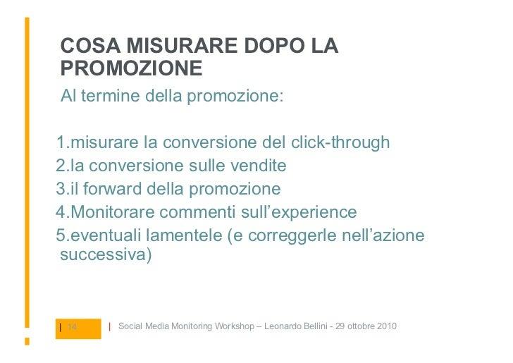 COSA MISURARE DOPO LA PROMOZIONE Al termine della promozione:  1.misurare la conversione del click-through 2.la convers...