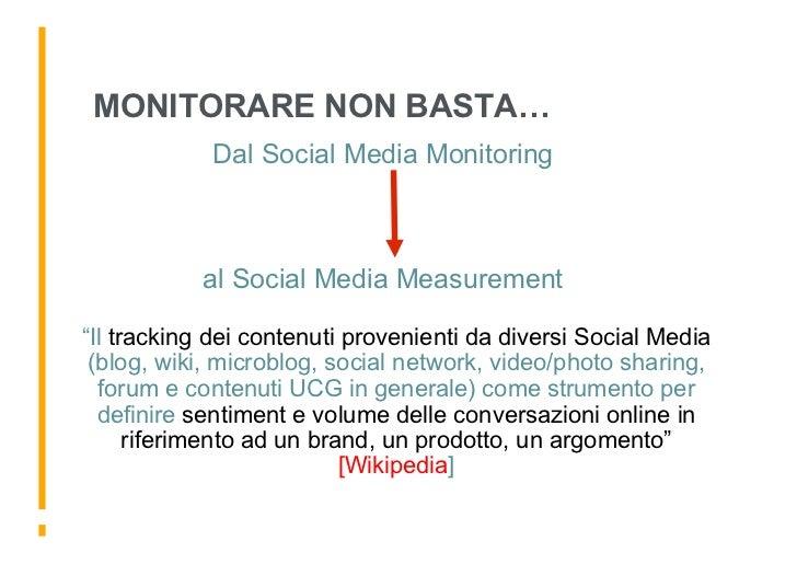 """MONITORARE NON BASTA…             Dal Social Media Monitoring               al Social Media Measurement  """"Il tracking dei ..."""