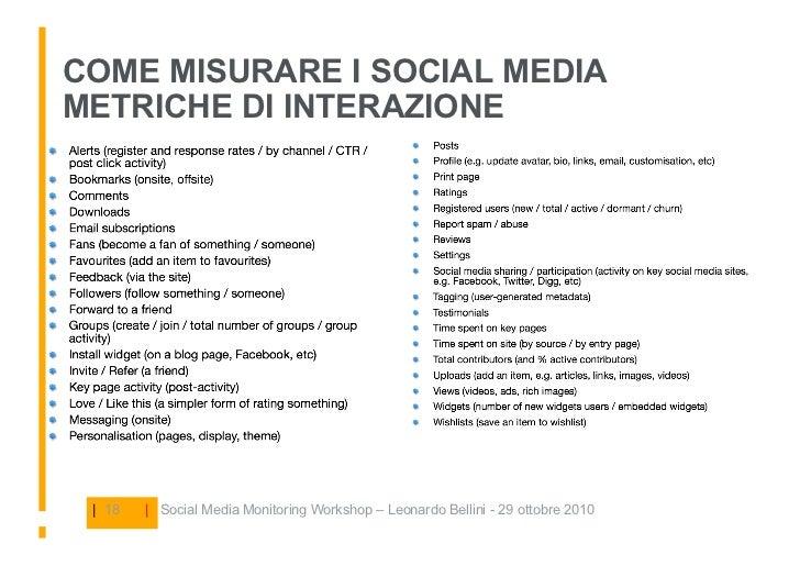 COME MISURARE I SOCIAL MEDIA METRICHE DI INTERAZIONE      | 18   | Social Media Monitoring Workshop – Leonardo Bellini - 2...