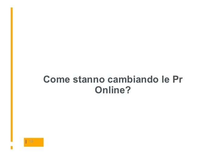 Come stanno cambiando le Pr                 Online?     | 19