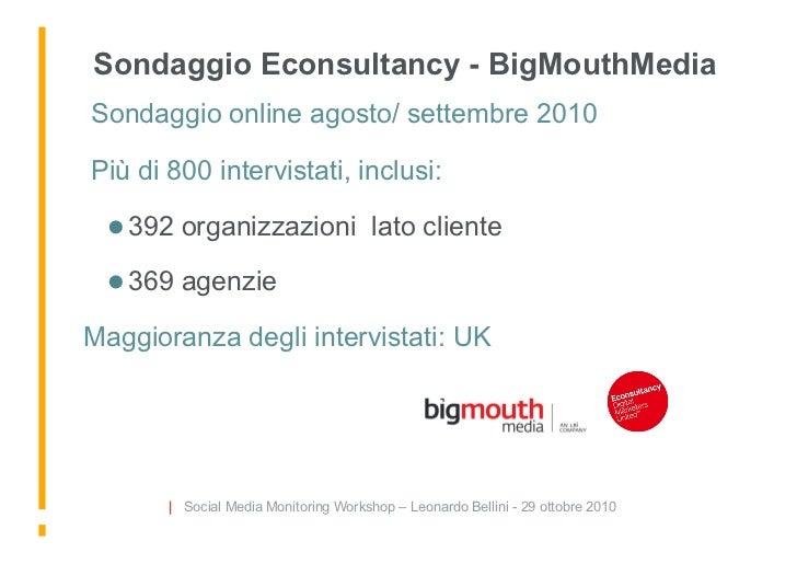Sondaggio Econsultancy - BigMouthMedia Sondaggio online agosto/ settembre 2010  Più di 800 intervistati, inclusi:   39...