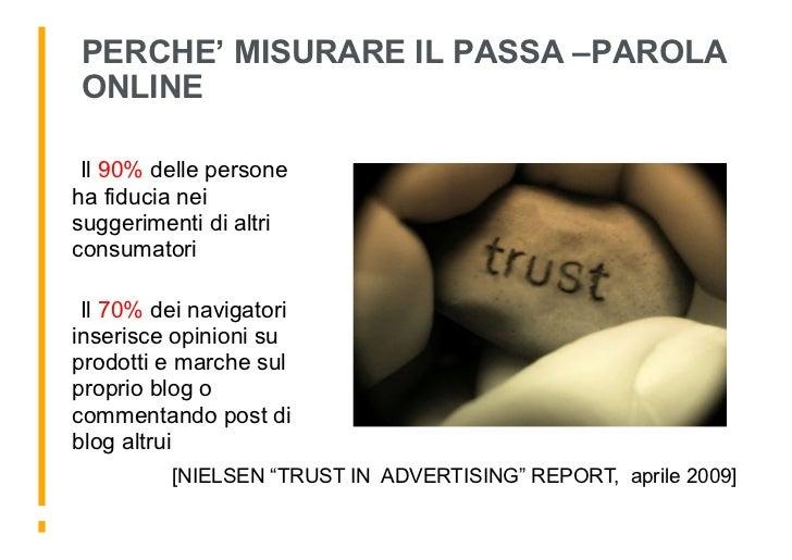 PERCHE' MISURARE IL PASSA –PAROLA ONLINE  •Il 90% delle persone ha fiducia nei suggerimenti di altri consumatori         ...