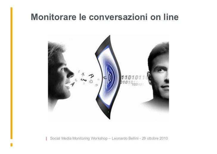 Monitorare le conversazioni on line        | Social Media Monitoring Workshop – Leonardo Bellini - 29 ottobre 2010