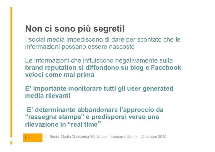 Non ci sono più segreti! I social media impediscono di dare per scontato che le informazioni possano essere nascoste  Le...