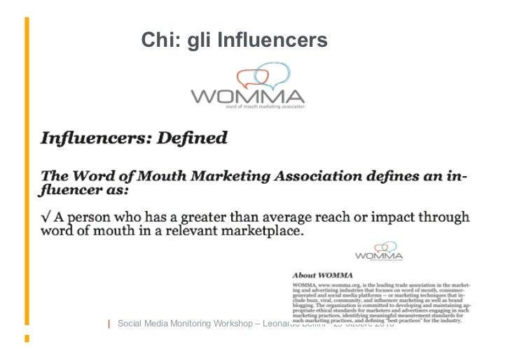 Chi: gli Influencers                                     Testo     | Social Media Monitoring Workshop – Leonardo Bellini -...
