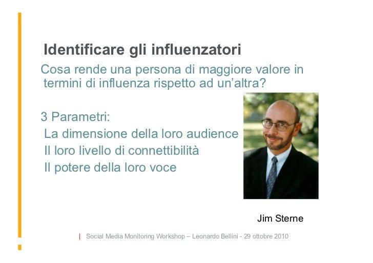 Identificare gli influenzatori Cosa rende una persona di maggiore valore in termini di influenza rispetto ad un'altra?  3 ...