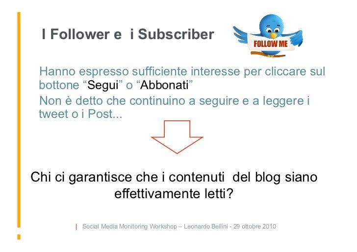 """I Follower e i Subscriber   Hanno espresso sufficiente interesse per cliccare sul  bottone """"Segui"""" o """"Abbonati""""   Non è ..."""