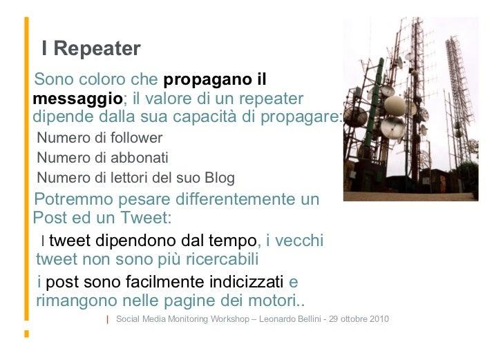I Repeater Sono coloro che propagano il messaggio; il valore di un repeater dipende dalla sua capacità di propagare: Num...
