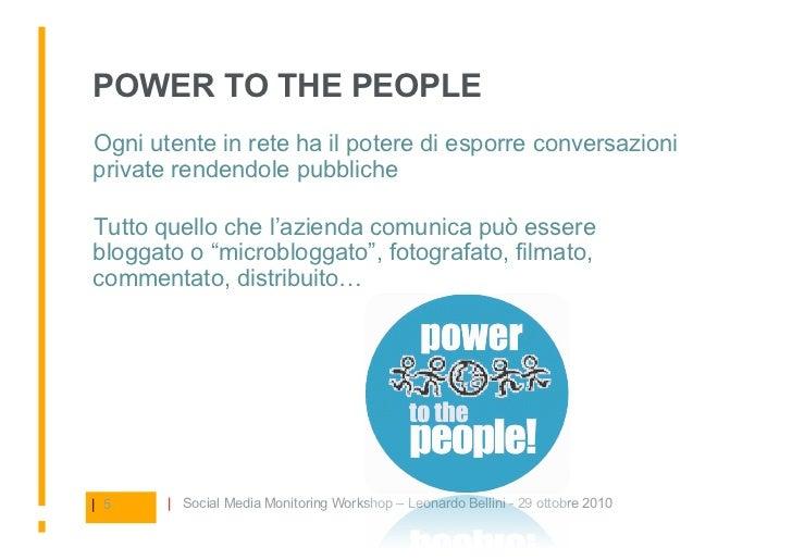 POWER TO THE PEOPLE Ogni utente in rete ha il potere di esporre conversazioni private rendendole pubbliche  Tutto quello...