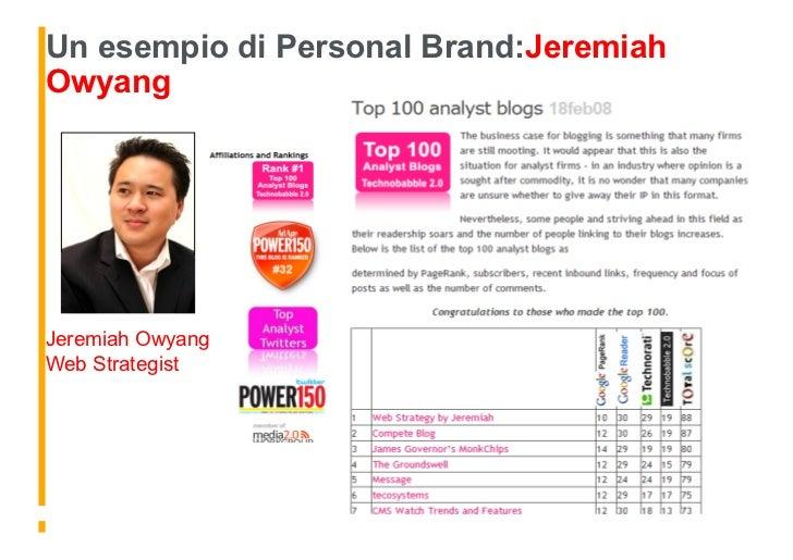 Un esempio di Personal Brand:Jeremiah                                 Jeremiah Owyang Owyang     Jeremiah Owyang Web Strat...