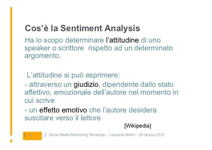 Cos'è la Sentiment Analysis Ha lo scopo determinare l'attitudine di uno speaker o scrittore rispetto ad un determinato ar...
