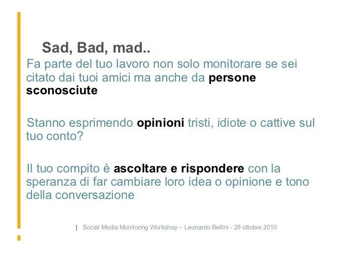 Sad, Bad, mad.. Fa parte del tuo lavoro non solo monitorare se sei citato dai tuoi amici ma anche da persone sconosciute ...