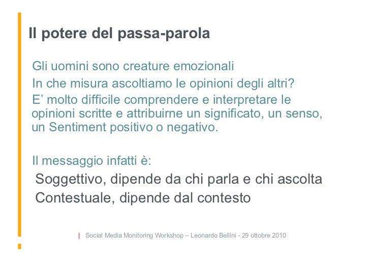 Il potere del passa-parola  Gli uomini sono creature emozionali  In che misura ascoltiamo le opinioni degli altri?   E'...