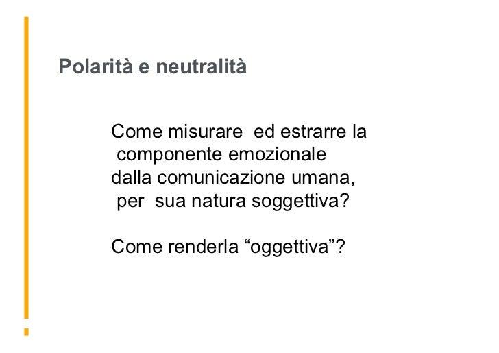 Polarità e neutralità        Come misurare ed estrarre la      componente emozionale      dalla comunicazione umana,      ...