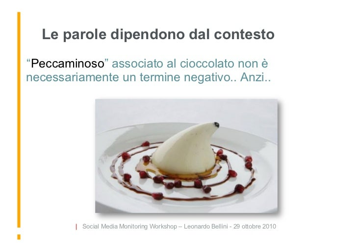 """Le parole dipendono dal contesto """"Peccaminoso"""" associato al cioccolato non è necessariamente un termine negativo.. Anzi....."""