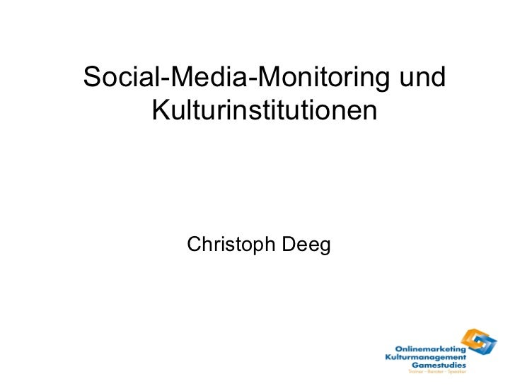 Social-Media-Monitoring und Kulturinstitutionen Christoph Deeg