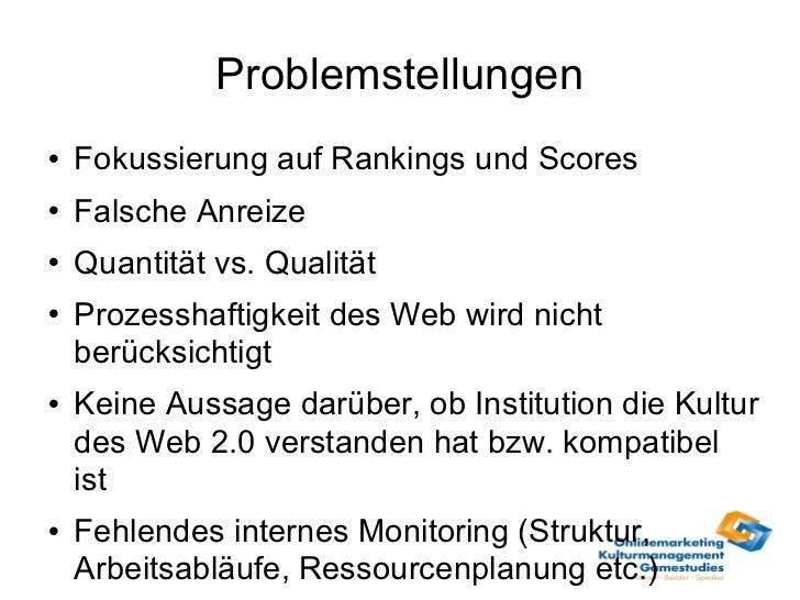 Problemstellungen <ul><li>Fokussierung auf Rankings und Scores </li></ul><ul><li>Falsche Anreize </li></ul><ul><li>Quantit...