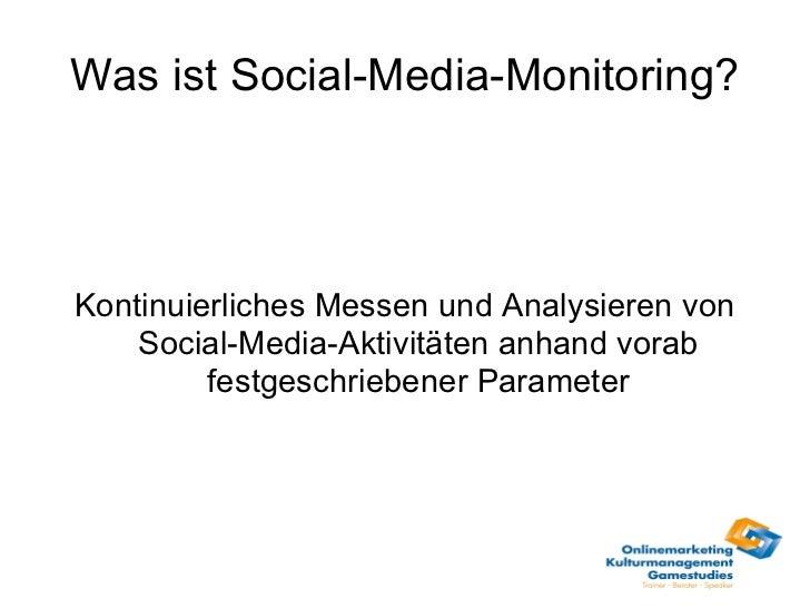 Was ist Social-Media-Monitoring? Kontinuierliches Messen und Analysieren von Social-Media-Aktivitäten anhand vorab festges...
